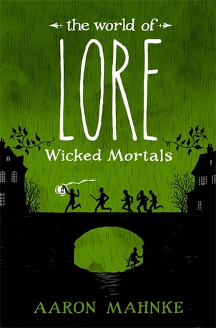 Preorder The World of Lore: Wicked Mortals by Aaron Mahnke