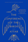 The Conference of the Birds by Attar of Nishapur