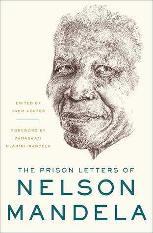 The Prison Letters of Nelson Mandela par Nelson Mandela, Sahm Venter, Zamaswazi Dlamini-Mandela