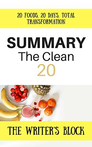 Summary: The Clean 20: 20 Foods, 20 Days, Total Transformation By Ian K Smith