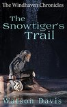 The Snowtiger's Trail (The Windhaven Chronicles)