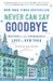 Never Can Say Goodbye: Writ...