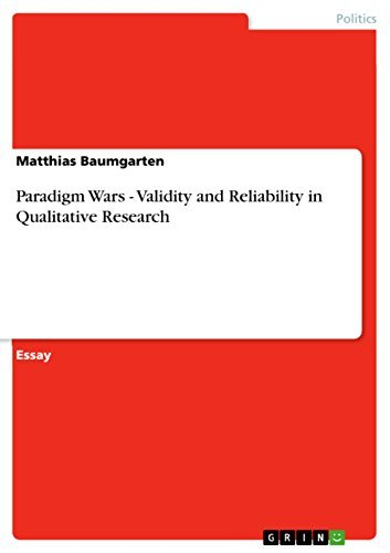 Paradigm Wars - Validity and Reliability in Qualitative Research
