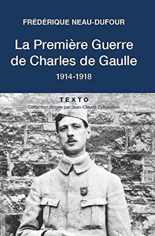 La Première guerre de Charles de Gaulle: 1914-1918