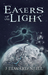 Eaters of the Light by J. Edward Neill