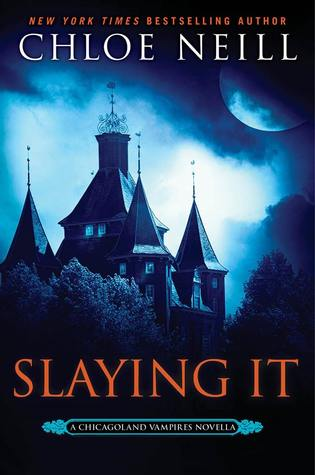 Slaying It (Chicagoland Vampires, #13.5)