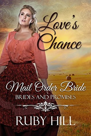 Love's Chance: Mail Order Bride Romance (Brides and Promises)