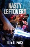 Nasty Leftovers