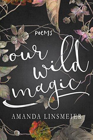 Our Wild Magic: Poems