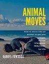 Animal Moves by Darryl Edwards