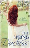 The Spring Duchess by Jillian Eaton