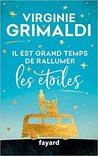 Il est grand temps de rallumer les étoiles by Virginie Grimaldi