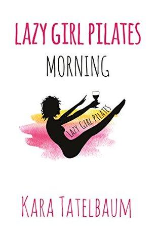 Lazy Girl Pilates: Morning