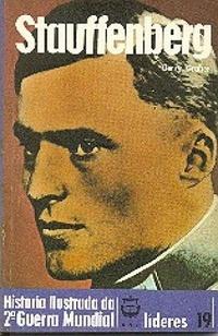 História Ilustrada da 2ª Guerra Mundial - Líderes - 19 - Stauffenberg