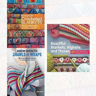 Rainbow Crocheted Blankets, Beautiful Blankets, Afghans and Throws and Modern Crocheted Shawls and Wraps 3 Books Collection Set - 35 stylish ways to keep warm from lacy shawls to chunky throws