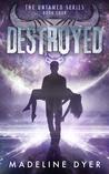 Destroyed (Untamed, #4)