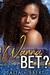 Wanna Bet? by Talia Hibbert