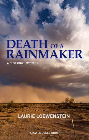 Death of a Rainmaker: A Dust Bowl Mystery