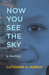 Now You See the Sky by Catherine H. Murray