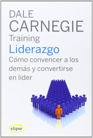 Liderazgo: Cómo convencer a los demás y convertirse en líder