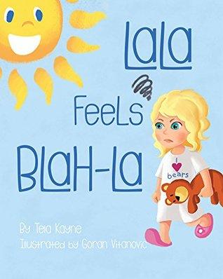 LaLa Feels Blah-La by Tela Kayne