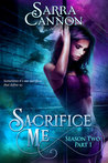 Sacrifice Me, Season Two: Part 1 (Sacrifice Me Seasons, #2)