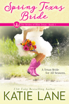 Spring Texas Bride (The Brides of Bliss Texas, #1)