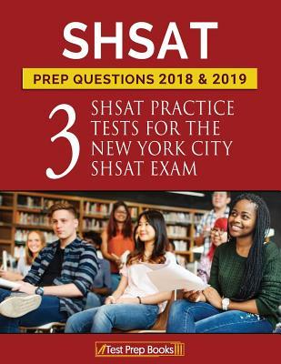 Shsat Prep Questions 2018 & 2019: Three Shsat Practice Tests for the New York City Shsat Exam