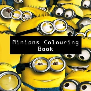 Minions Colouring Book: Colouring, Art, Stuart, Dave, Kevin, Gus, Smurf, Birthday, Present, Gift, Finding nemo, Zootopia, Frozen, Mickey Mouse, Walt ... Cartoon, Fun, Kids, Children