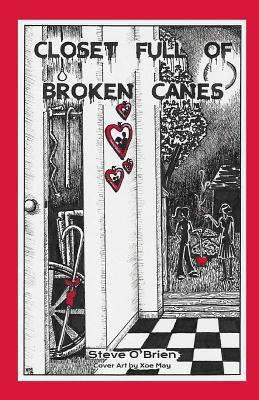 Closet Full of Broken Canes: Desperate for a Life of Her Own, a Daughter Does the Unspeakable to Help Her Grieving Mother Find Companionship.