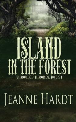 Island in the Forest by Jeanne Hardt