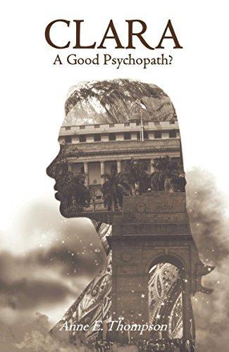 CLARA: A Good Psychopath?