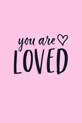 You Are Loved: Inspirational Notebook / Journal (Blush) 6x9
