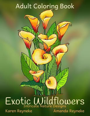Exotic Wildflowers - Intricate Nature Designs: Adult Flower Coloring Book with Creative Designs to Color for Relaxation and Fun