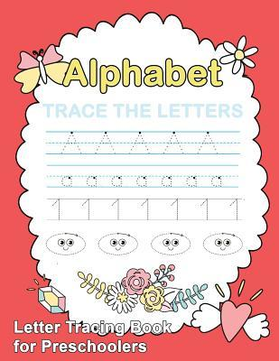 Letter Tracing Book for Preschoolers: : Letter Tracing Book, Practice for Kids, Ages 3-5, Alphabet Writing Practice
