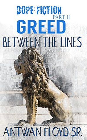 Dope Fiction: Greed Between the Lines