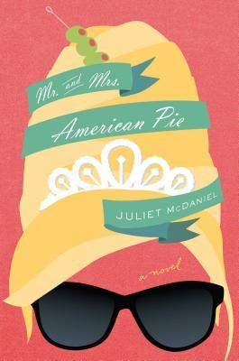 Mr. & Mrs. American Pie by Juliet McDaniel