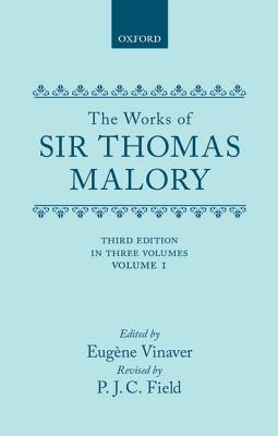 The Works of Sir Thomas Malory Vol 1