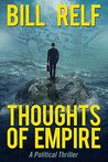 Thoughts of Empire by Bill Relf