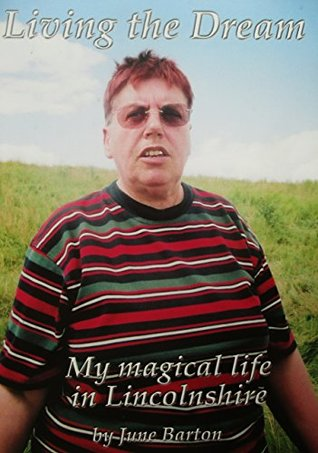 Living the Dream - My magical life in Lincolnshire