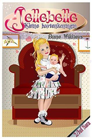 Jellebelle - Kleine hartenkoningin: Juf Sara - voor het slapen gaan verhaaltje 2