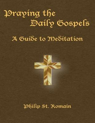 Praying the Daily Gospels: A Guide to Meditation
