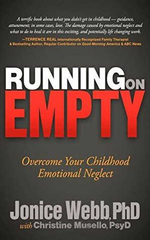 Running On Empty Overcome Your Childhood Emotional Neglect By