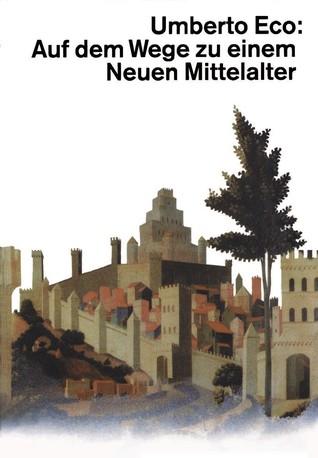 Auf dem Wege zu einem neuen Mittelalter