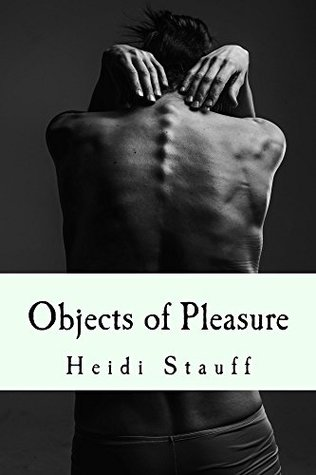 Objects of pleasure