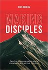 MAKING DISCIPLES: Elevating the Conversation around discipleship and spiritual formation