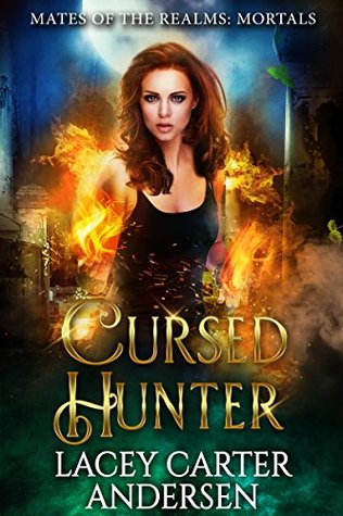 Cursed Hunter: A Demon Reverse Harem Romance (Mates of the Realms: Mortals Book 2)