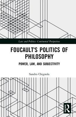 Foucault's Politics of Philosophy: Power, Law, and Subjectivity