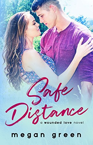 Safe Distance (Wounded Love #1)