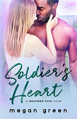 Soldier's Heart (Wounded Love #2)